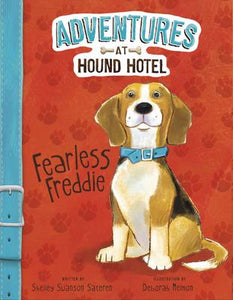 Fearless Freddie (Adventures at Hound Hotel: Adventures at Hound Hotel)