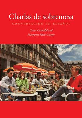 Charlas de sobremesa: Conversación en español (English and Spanish Edition)