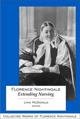 Florence Nightingale: Extending Nursing: Collected Works of Florence Nightingale, Volume 13 (Pt. 2)