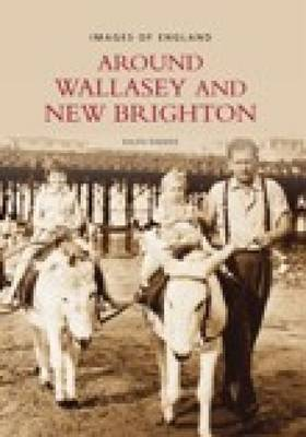 Wallasey and New Brighton, Around (Archive Photographs)