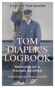 Tom Diaper's Logbook: Memoirs of a Racing Skipper