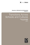 Transitions Across Schools and Cultures (Advances in Motivation and Achievement)