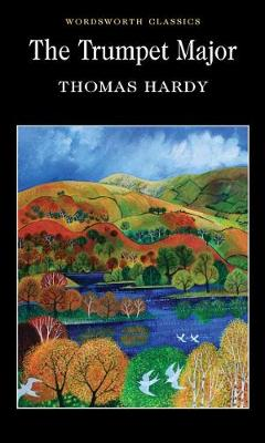 Trumpet Major, The (wordsworth Classics)