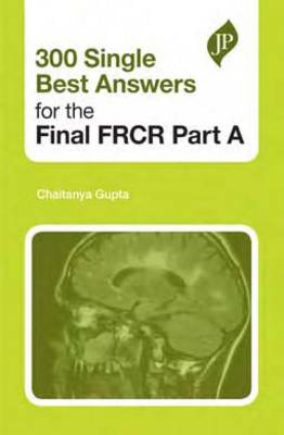 300 Single Best Answers for the Final FRCR Part A