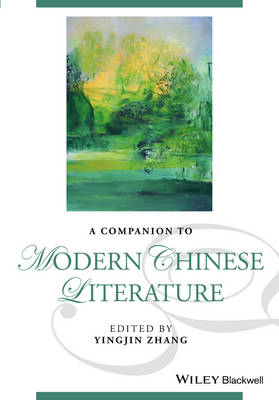 A Companion to Modern Chinese Literature (Blackwell Companions to Literature and Culture)
