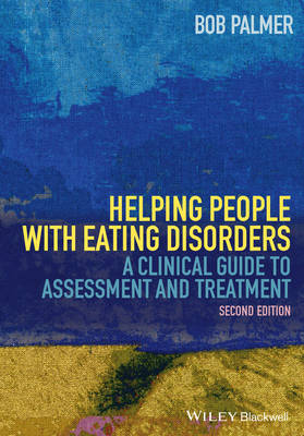 Helping People with Eating Disorders: A Clinical Guide to Assessment and Treatment