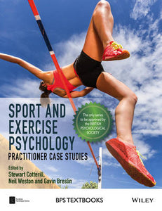 Sport and Exercise Psychology: Practitioner Case Studies (BPS Textbooks in Psychology)