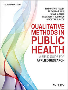 Qualitative Methods in Public Health: A Field Guide for Applied Research (Jossey-Bass Public Health)