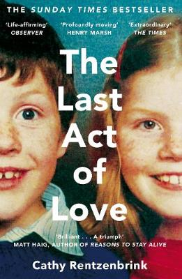 The Last Act of Love: The Story of My Brother and His Sister