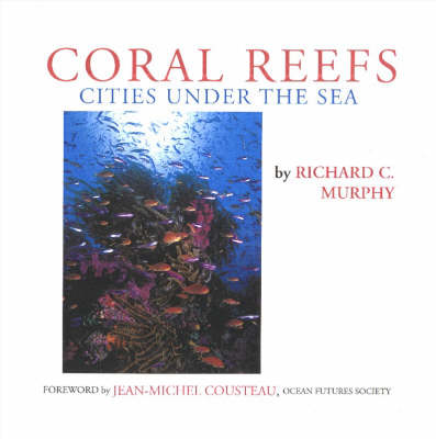 Coral Reefs: Cities Under the Sea (Casebound hardback)