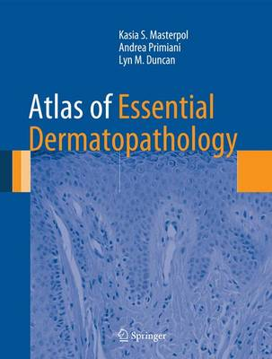 Atlas of Essential Dermatopathology