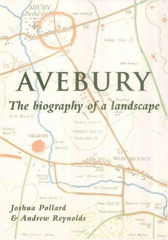 Avebury: The Biography of a Landscape