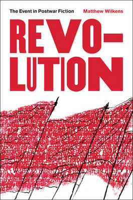 Revolution: The Event in Postwar Fiction