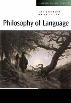 The Blackwell Guide to the Philosophy of Language