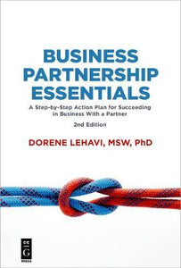 Business Partnership Essentials: A Step-by-Step Action Plan for Succeeding in Business With a Partner, Second Edition
