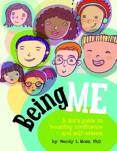 Being Me: A Kid's Guide to Boosting Confidence and Self-Esteem
