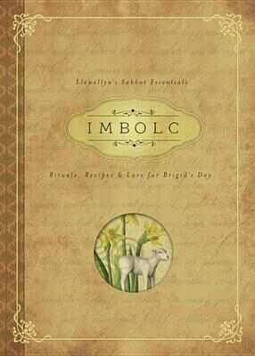 Imbolc: Rituals, Recipes & Lore for Brigid's Day (Llewellyn's Sabbat Essentials)