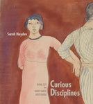 Curious Disciplines: Mina Loy and Avant-Garde Artisthood (Recencies Series: Research and Recovery in Twentieth-Century American Poetics)