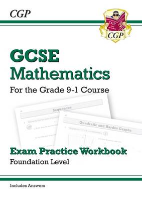 GCSE Maths Exam Practice Workbook: Foundation - for the Grade 9-1 Course (includes Answers)