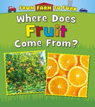 Where Does Fruit Come From? (Read and Learn: From Farm to Fork: Where Does My Food Come F)