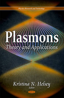 Plasmons: Theory and Applications (Physics Research and Technology)