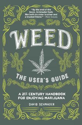 Weed, The User's Guide: A 21st Century Handbook for Enjoying Marijuana