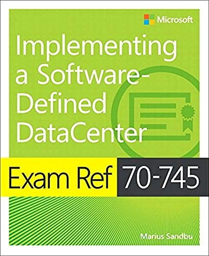 Exam Ref 70-745 Implementing a Software-Defined DataCenter