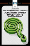 Judgment under Uncertainty: Heuristics and Biases (The Macat Library)