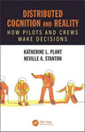 Distributed Cognition and Reality: How Pilots and Crews Make Decisions (Human Factors and Socio-Technical Systems)
