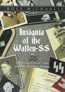 Insignia of the Waffen-SS: Cuff Titles, Collar Tabs, Shoulder Boards & Badges