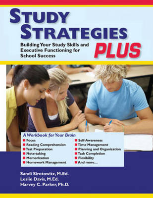 Study Strategies Plus: Building Your Study Skills and Executive Functioning for School Success