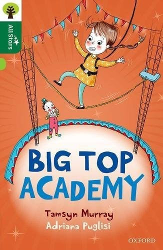 Oxford Reading Tree All Stars: Oxford Level 12                : Big Top Academy