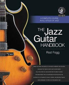 The Jazz Guitar Handbook: A Complete Course in All Styles of Jazz (Popular Handbook)