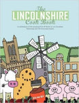 The Lincolnshire Cook Book: A Celebration of the Amazing Food & Drink on Our Doorstep (Get Stuck in)
