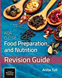 AQA GCSE Food Preparation & Nutrition: Revision Guide