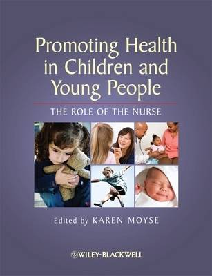 Promoting Health in Children and Young People: The Role of the Nurse