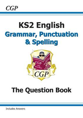 New KS2 English: Grammar, Punctuation and Spelling Question Book (for tests in 2018 and beyond)