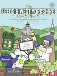 The Leeds & West Yorkshire Cook Book: A Celebration of the Amazing Food and Drink on Our Doorstep (Get Stuck in)