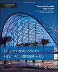 Mastering Autodesk Revit Architecture 2016: Autodesk Official Press