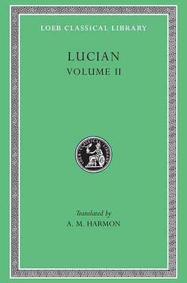 Lucian, II, The Downward Journey or The Tyrant. Zeus Catechized. Zeus Rants. The Dream or The Cock. Prometheus.  Icaromenippus or The Sky-man. Timon or ... for Sale (Loeb Classical Library)