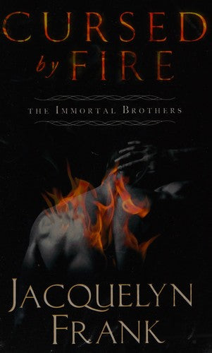 Cursed By Fire: Number 1 in series (Immortal Brothers)
