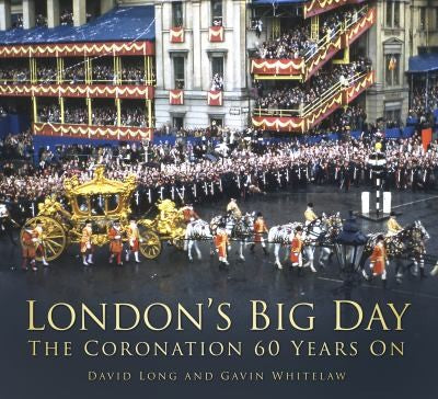 London's Big Day: The Coronation 60 Years On