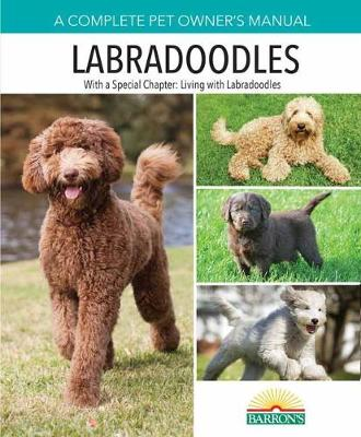 Labradoodles (Complete Pet Owner's Manual)