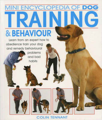 Mini Encyclopedia of Dog Training and Behaviour (Mini Encyclopedia)