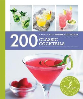 200 Classic Cocktails (Hamlyn All Colour Cookery)