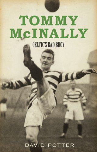 Tommy McInally: Celtic's Bad Bhoy?