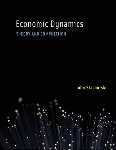 Economic Dynamics: Theory and Computation (The MIT Press)