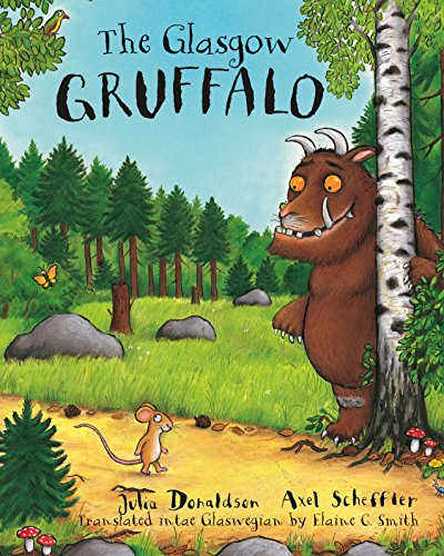 The Glasgow Gruffalo: The Gruffalo in Glaswegian (Scots Edition)