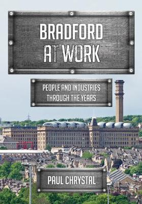 Bradford at Work: People and Industries Through the Years