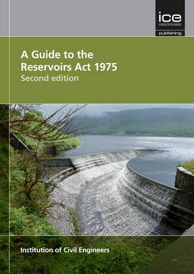 Guide to the Reservoirs Act 1975 2nd